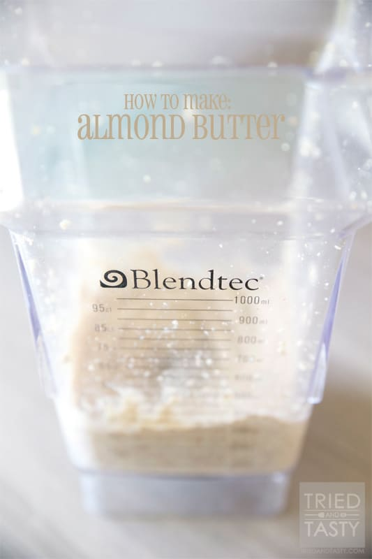 How To Make: Almond Butter // Tried and Tasty