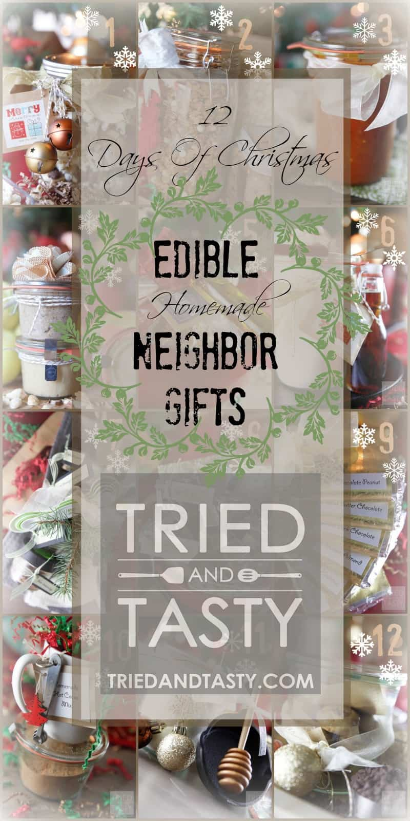 12 Days of Christmas | Edible Homemade Neighbor Gifts // Tried and Tasty